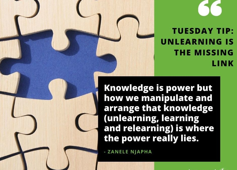 Tuesday Tip: Unlearning is the missing link