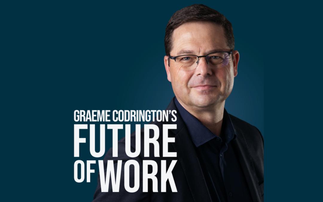 New Podcast: Graeme Codrington's Future of Work