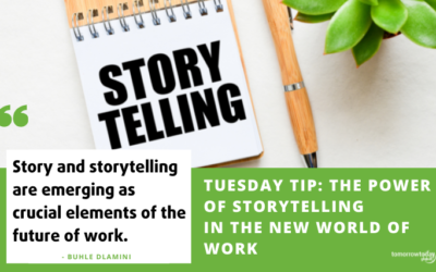Tuesday Tip: The Power of Storytelling in the New World of Work