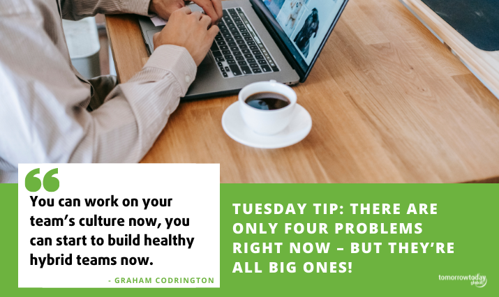 Tuesday Tip: There are only four problems right now – but they're all big ones!