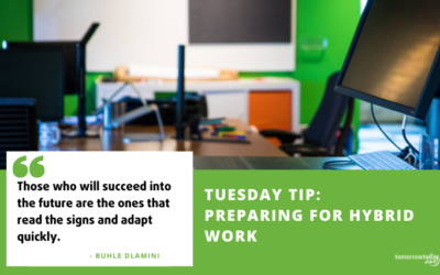 Tuesday Tip: Preparing for Hybrid Work is Being Future Smart